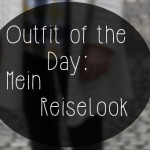 Outfit of the Day: Reise