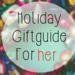 Holiday Giftguide for Her